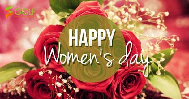 HAPPY WOMEN'S DAY (8/3): MÓN QUÀ Ý NGHĨA CÁC SÂN GOLF DÀNH TẶNG CHỊ EM